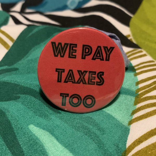 We Pay Taxes Too - Braw Wee Emporium - Braw Wee Emporium