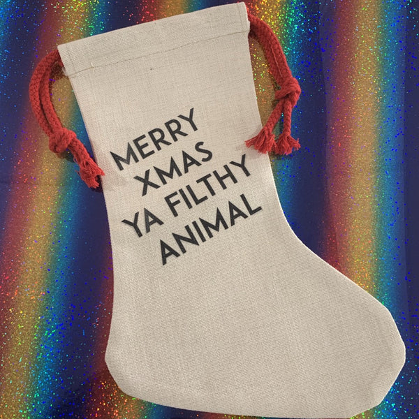 Merry Xmas Ya Filthy Animal Stocking - Braw Wee Emporium - Braw Wee Emporium