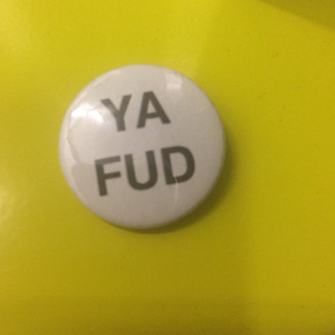 Ya Fud 25mm Badge
