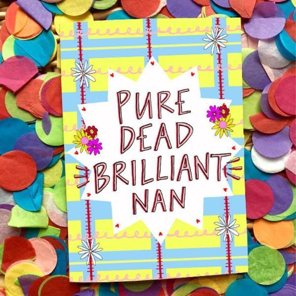 'Pure Dead Brilliant Nan' card - Claire Barclay Draws - Braw Wee Emporium