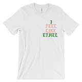 """I Feel Like Ethel"" Double Sided Tee"