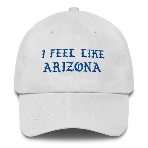 """I Feel Like Arizona"" Finer Woman Dad Cap"