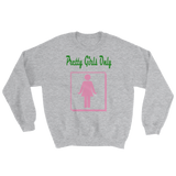 """Pretty Girls Only"" Sweatshirt"