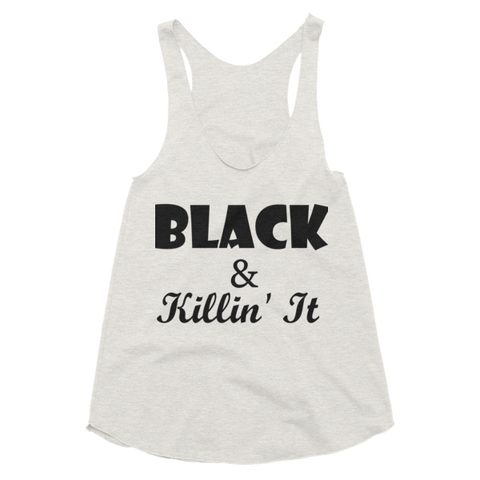 """Black and Killin' It"" Tri-Blend Tank"