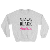 """Unfriendly Black Hottie"" UNISEX Sweatshirt"