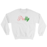 """Pretty"" UNISEX Sweatshirt"