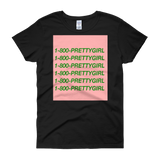 1-800-PRETTYGIRL Pretty Girl Women's Tee