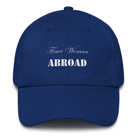 Finer Woman Abroad Dad Cap