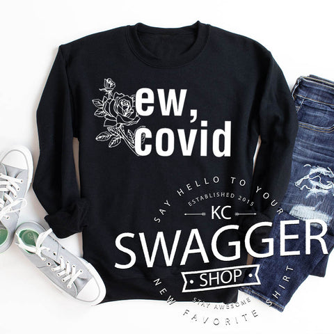 Ew, Covid Black Sweatshirt