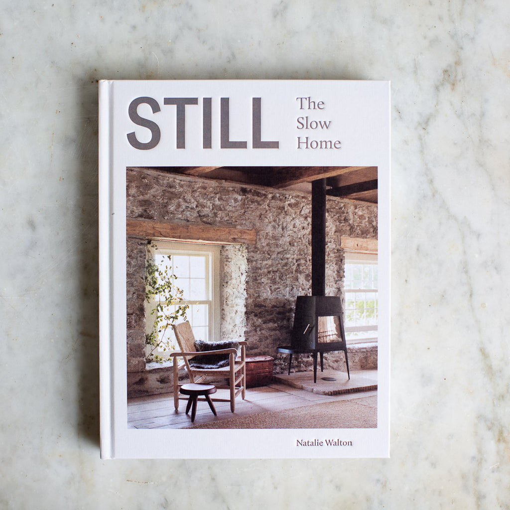 STILL - THE SLOW HOME BY NATALIE WALTON