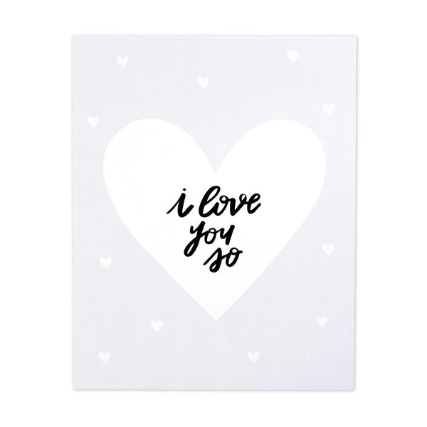 I Love You So Art Print