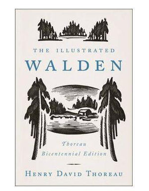 The Illustrated Walden : Thoreau Bicentennial Edition Book