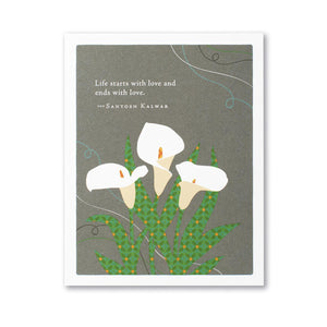 Life Starts With Love & Ends With Love - Sympathy Card