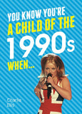 You Know You're a Child of the 1990s When... Book