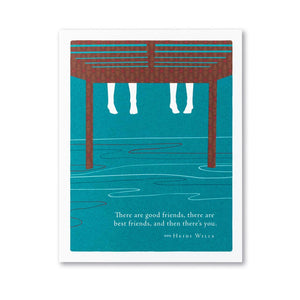 There Are Good Friends - Friendship Card