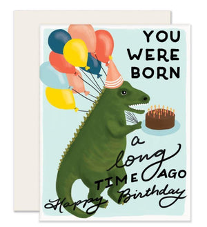 You Were Born A Long Time Ago Happy Birthday Card