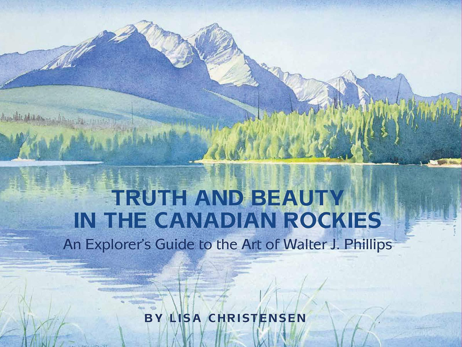Truth and Beauty in the Canadian Rockies Book