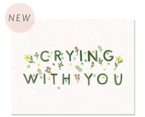 Crying with you Card
