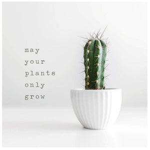 May Your Plants Only Grow - Mini Card