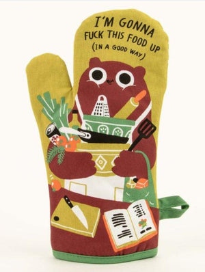 I'm Gonna Mess This Food Up - Oven Mitt