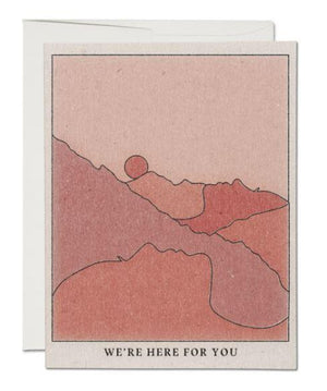 We're Here for You Card