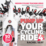 Pump Up Your Ride 4 Featuring 30 Indoor Cycling Drills ebook (New Release)