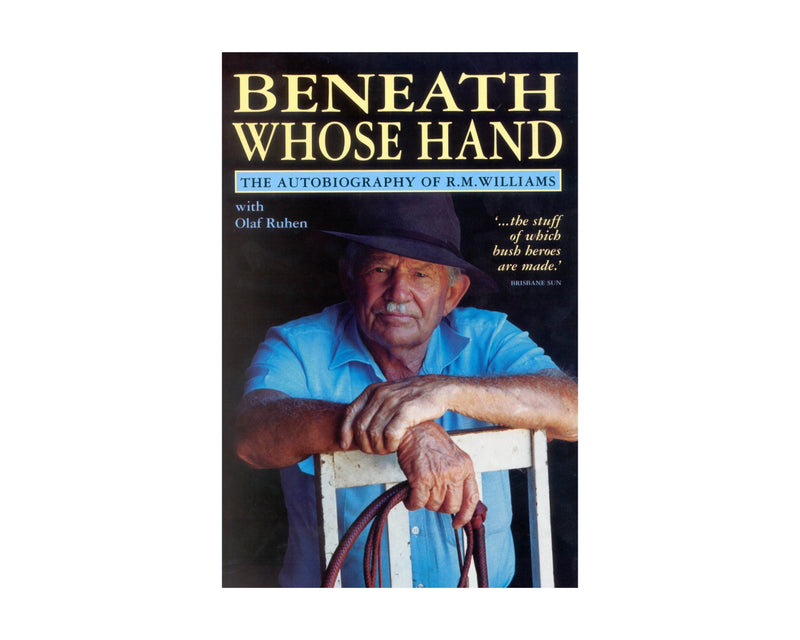 Book - Beneath Whose Hand - RM Williams