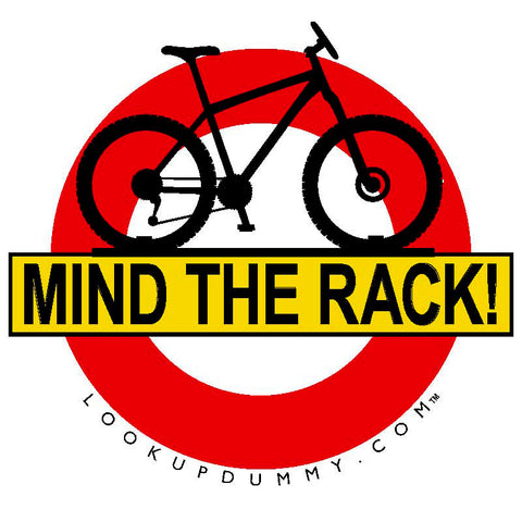 MIND THE RACK Removable & Reusable Car Roof & Rear Bike Rack Reminder and Warning Vinyl Window Cling 4 X 4 Inches BOGO! FREE SHIPPING! LIFETIME GUARANTEE! - Look Up Dummy!™