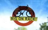 RIG ON RACK  Removable & Reusable Car Roof & Rear Bike Rack Reminder and Warning Vinyl Window Cling 4 X 4 Inches BOGO! FREE SHIPPING! LIFETIME GUARANTEE! - Look Up Dummy!™
