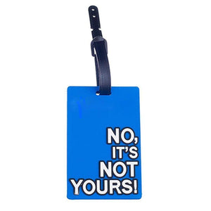 No, It's Not Yours Travel Suitcase Luggage Tag