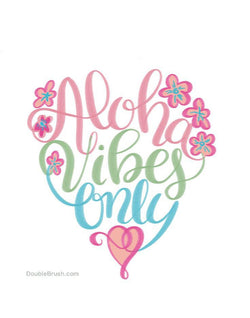 Aloha Vibes Only Color Poster Print - Shipping Included