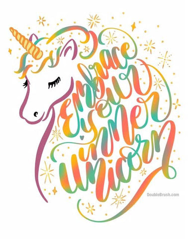 Embrace your inner Unicorn hand lettering design - shipping included