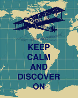 Keep Calm and Discover On Airplane Print