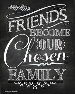 Friends Become Our Chosen Family Typography Print - Shipping Included