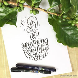 Morning Kona Coffee & You Hand Lettered Design Print Modern Calligraph Hawaii