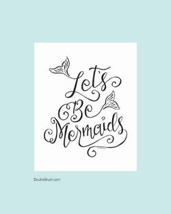 Let's Be Mermaids Art Print Beach Decor Hand Lettered Design