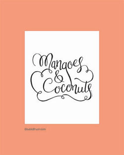 Tropical Decor Island Paradise Mangoes and Coconuts Script Hand Lettered Print Modern Lettering Hand Type Typography Print Wall Decor