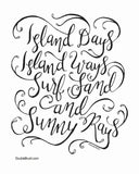 Tropical Decor Modern Calligraphy Art Print Island Days Island Ways Surf Sand and Sunny Rays Hand Lettered Print Typography Print Design