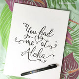 You had me at Aloha You had me at Hello Love Hawaii Modern Calligraphy Print Hand Lettering Brush Pen Tropical Decor Beach Resort Casual