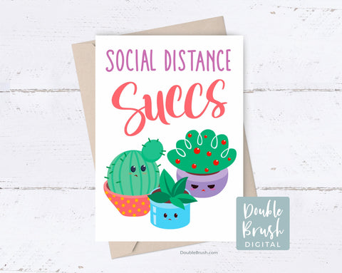 Cute Cactus Social Distance Succs Card Printable, Instant Download Card Funny Self Isolation, Thank You Card, Thinking of You Card CSD007