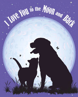 Love You to the Moon and Back Cat and Dog Print