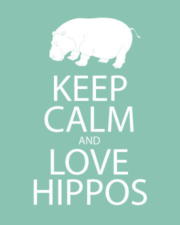 Aqua Keep Calm and Love Hippos - Shipping Included