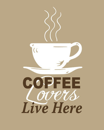 Coffee Lovers Live Here print - Shipping Included