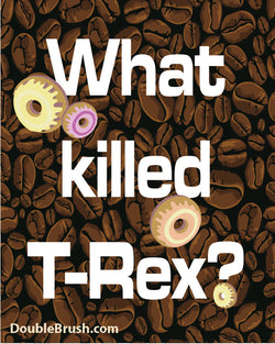 SALE What Killed T-Rex? Coffee and Donuts Print