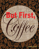 SALE But First Coffee Art Print
