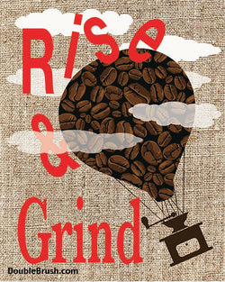 Rise and Grind Original Coffee Art Print