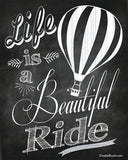Chalkboard Art Print Chalkboard Home Decor Chalkboard Gift Print Life is a Beautiful Ride Hot Air Balloon Art Black and White
