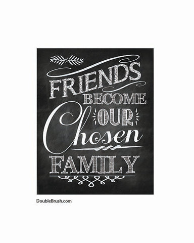 Quote Art Print Typography Art Inspirational Quote Print Chalkboard Art Chalkboard Design Chalkboard Poster Friends Become Our Chosen Family