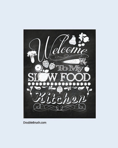Kitchen Decor Kitchen Art Print Welcome to My Slow Food Kitchen Print Chalkboard Art Ktchen Wall Decor Kitchen Wall Art Slow Food Art Gift