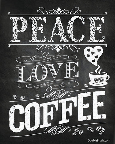 Peace Love Coffee Print Chalkboard style - Shipping Included